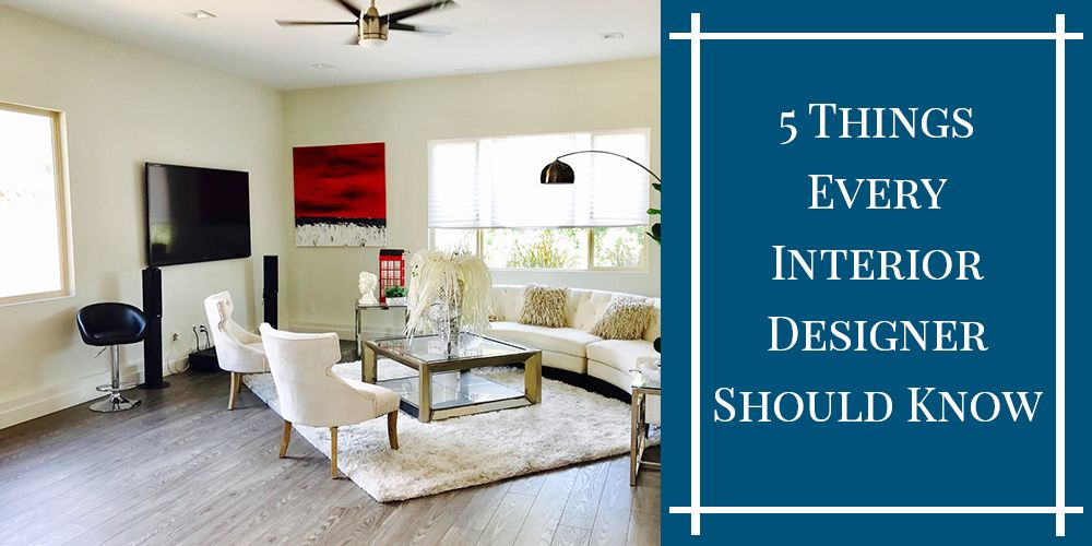 5 Things Every Interior Designer Should Know When They're Starting Out