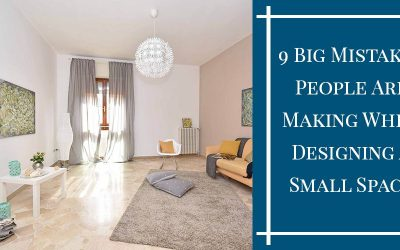 9 Big Mistakes People Are Making When Designing A Small Space in 2019