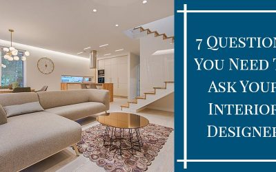 7 Questions You Need To Ask Your Interior Designer