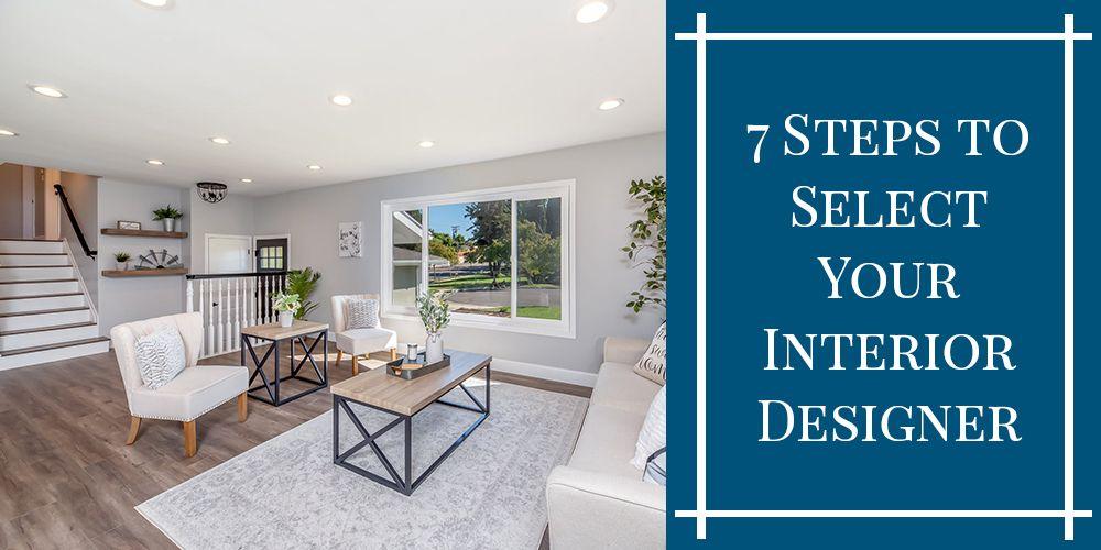 7 Steps to Select Your Interior Designer