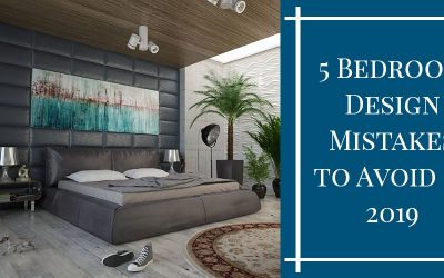 5 Bedroom Design Mistakes to Avoid in 2019