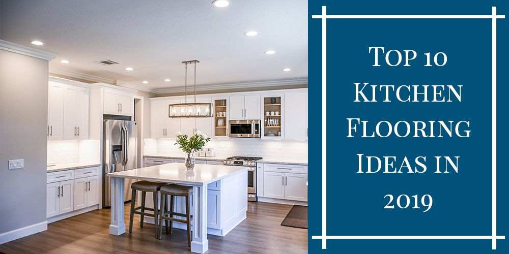 The Top 10 Kitchen Flooring Ideas in 2019