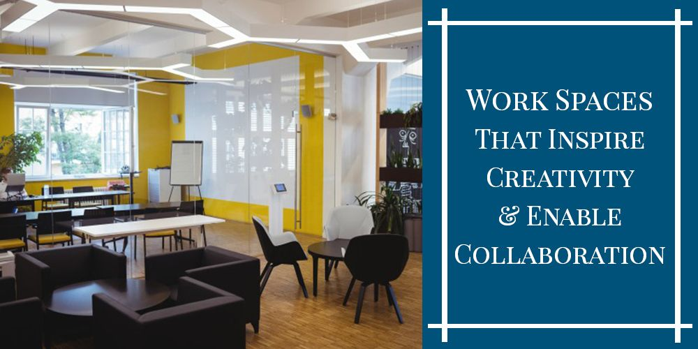 5 Work Spaces That Inspire Creativity, Enable Collaboration, And Encourage Hard Work