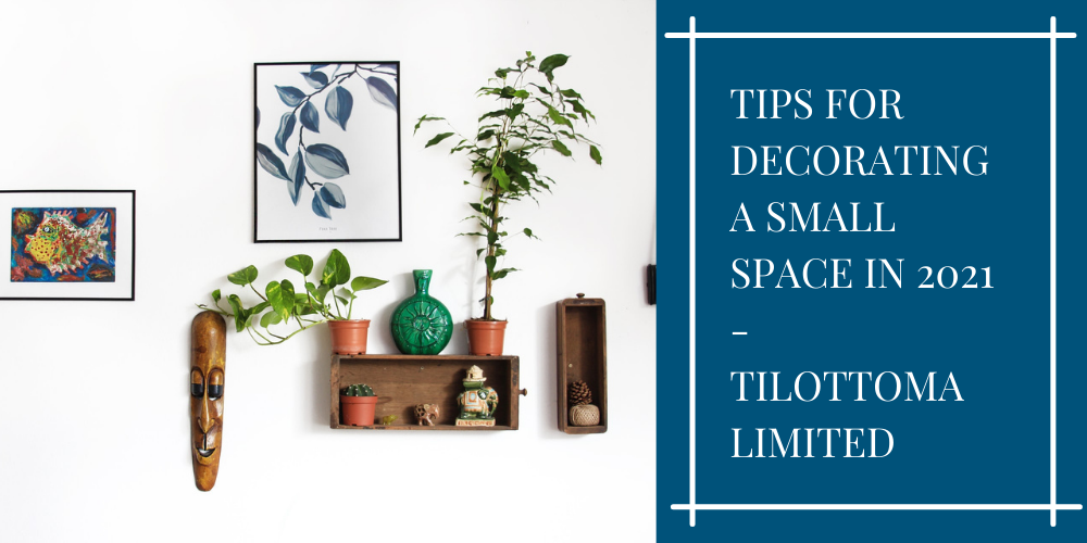 Tips For Decorating A Small Space In 2021