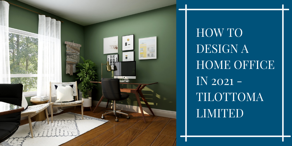 How To Design A Home Office In 2021